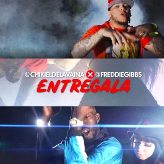 Chiki El De La Vaina - Entrégala Feat. Freddie Gibbs