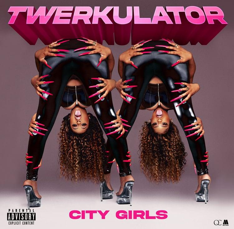 City Girls - Twerkulator