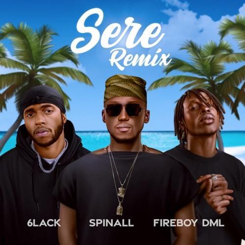 DJ Spinall - Sere (Remix) Ft. Fireboy DML, 6Lack