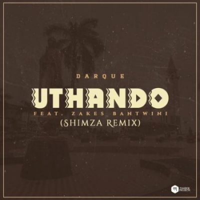 Darque X Zakes Bantwini - Uthando (Shimza Remix)