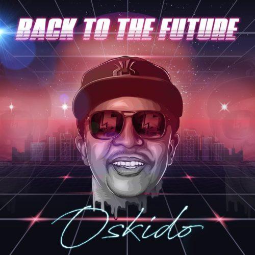 Oskido - Back To The Future Ft. Spikiri, Professor, Lady Du