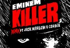 Eminem - Killer (Remix) Feat. Cordae & Jack Harlow