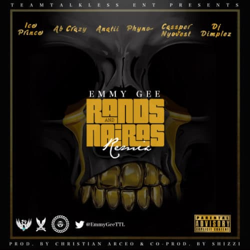 Emmy Gee - Rands & Naira (Remix) Ft. Ice Prince, Cassper Nyovest, Phyno, Anatii, DJ Dimplez, Ab Crazy