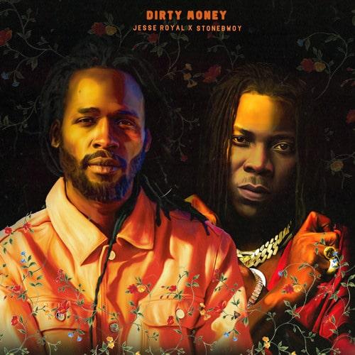 Jesse Royal - Dirty Money Ft. Stonebwoy