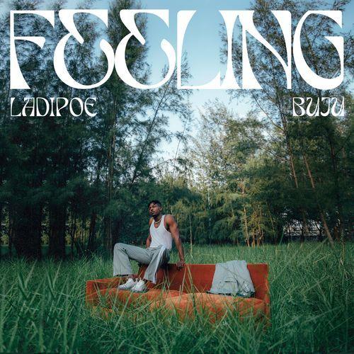 LadiPoe - Feeling Ft. Buju