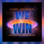 Lil Baby – We Win (Space Jam: A New Legacy) Ft. Kirk Franklin