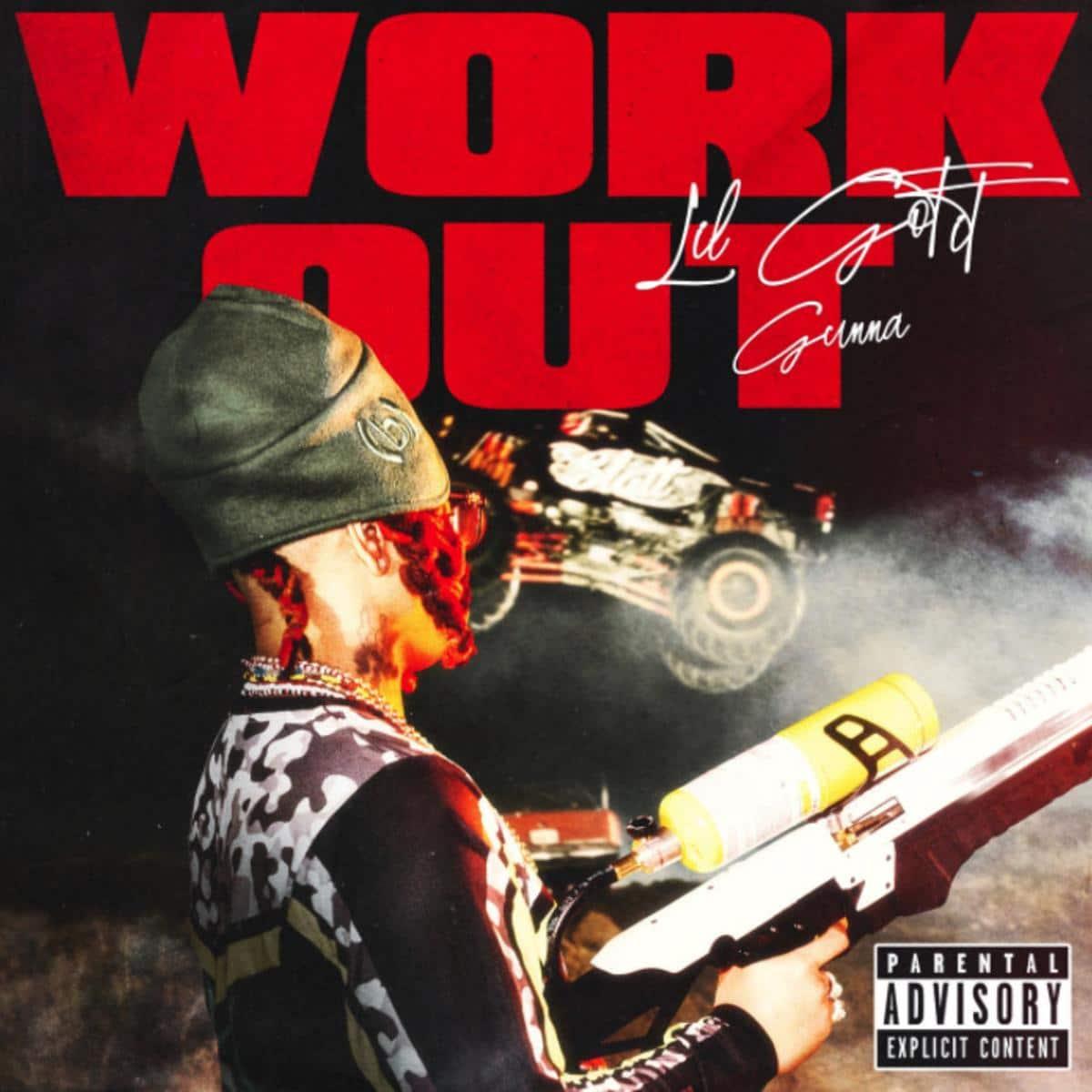 Lil Gotit Feat. Gunna - Work Out
