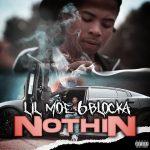 Lil Moe 6Blocka – Nothin