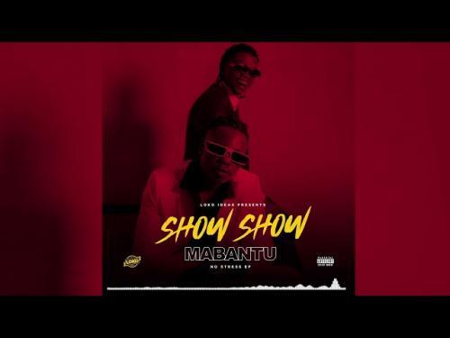 Mabantu Ft. Marioo - Show Show