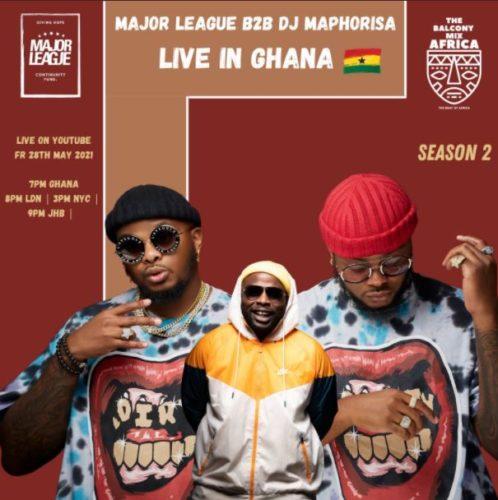 Major League & DJ Maphorisa - Amapiano Live Balcony Mix Africa B2B (S2 EP16)