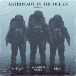 Masked Wolf – Astronaut In The Ocean (Remix) Ft. G Eazy & DDG