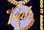 Rah Swish - Woo It Again
