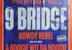 Rowdy Rebel - 9 Bridge (feat. A Boogie Wit Da Hoodie)