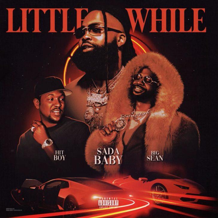 Sada Baby - Little While Feat. Big Sean & Hit-Boy