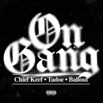 Chief Keef Ft. Ballout & Tadoe – On Gang