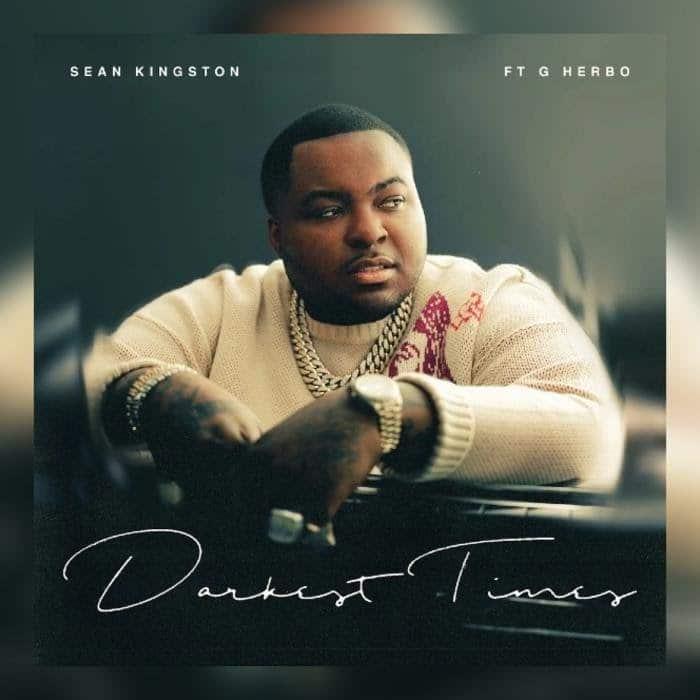 Sean Kingston - Darkest Times Feat. G Herbo