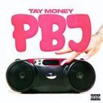 Tay Money – PBJ