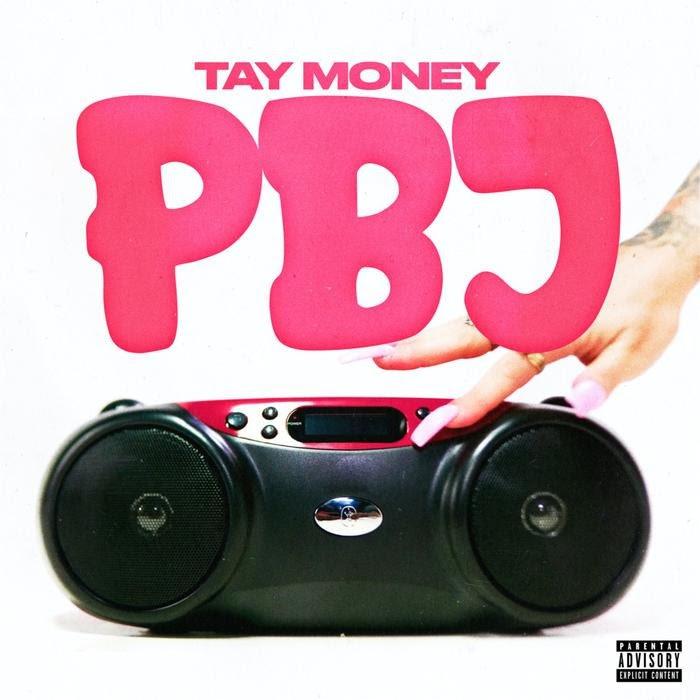Tay Money - PBJ