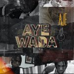 Aje – Aye Wada