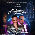 K-Lite – Alubarika Ft. Guccimaneeko