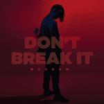 Magnom – Don't Break It