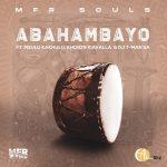 MFR Souls – Abahambayo Ft. Mzulu Kakhulu, Khobzn Kiavalla, T-Man SA