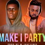 Original Switch – Make I Party Ft. Foxbeatz