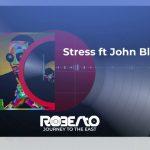Roberto – Stress Ft. John Blaq
