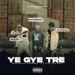 Showboy – Ye Gye Tre Ft. Okese1, 2HypeKido