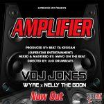 VDJ Jones Ft. Nelly The Goon & Wyre – Amplifier