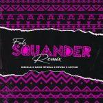 VIDEO: Falz, Kamo Mphela & Mpura Ft. Niniola, Sayfar – Squander