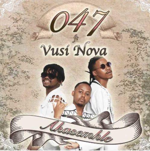 047 - Akasemhle Ft. Vusi Nova