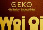 Geko, Ms. Banks & BackRoad Gee - Woi Oi
