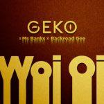Geko, Ms. Banks & BackRoad Gee – Woi Oi