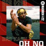 BRS Kash – Oh No (Madden 22 Version)