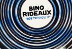 Bino Rideaux - Got To Know It