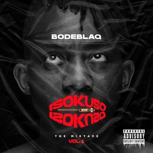Bode Blaq - Isokuso Mixtape Vol.1 EP (Full Album) Mp3 Zip Fast Download Free audio complete