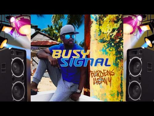 Busy Signal - Burdens Heavy