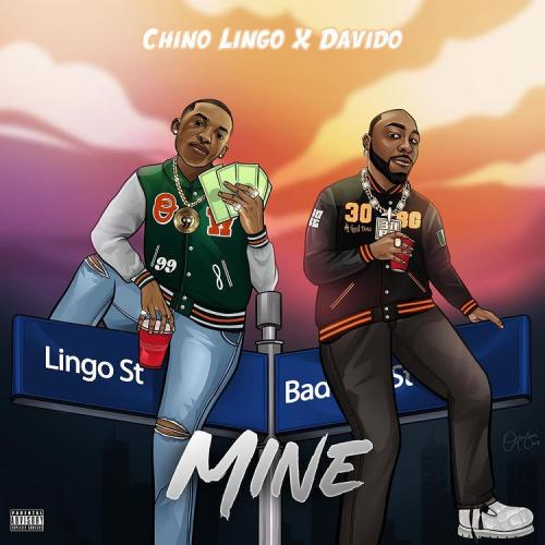 Chino Lingo - Mine Ft. Davido