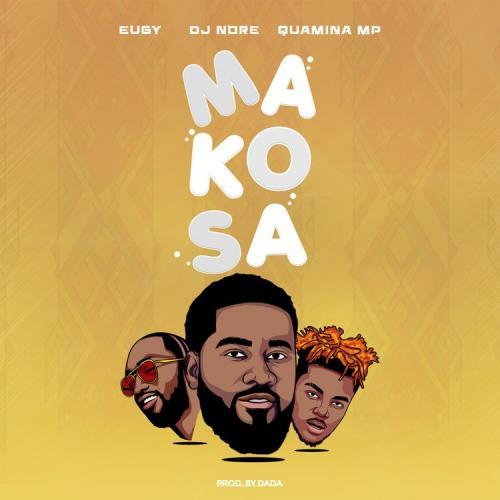DJ Nore - Makosa Ft. Eugy, Quamina Mp