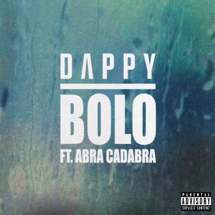 Dappy - Bolo Feat. Abra Cadabra