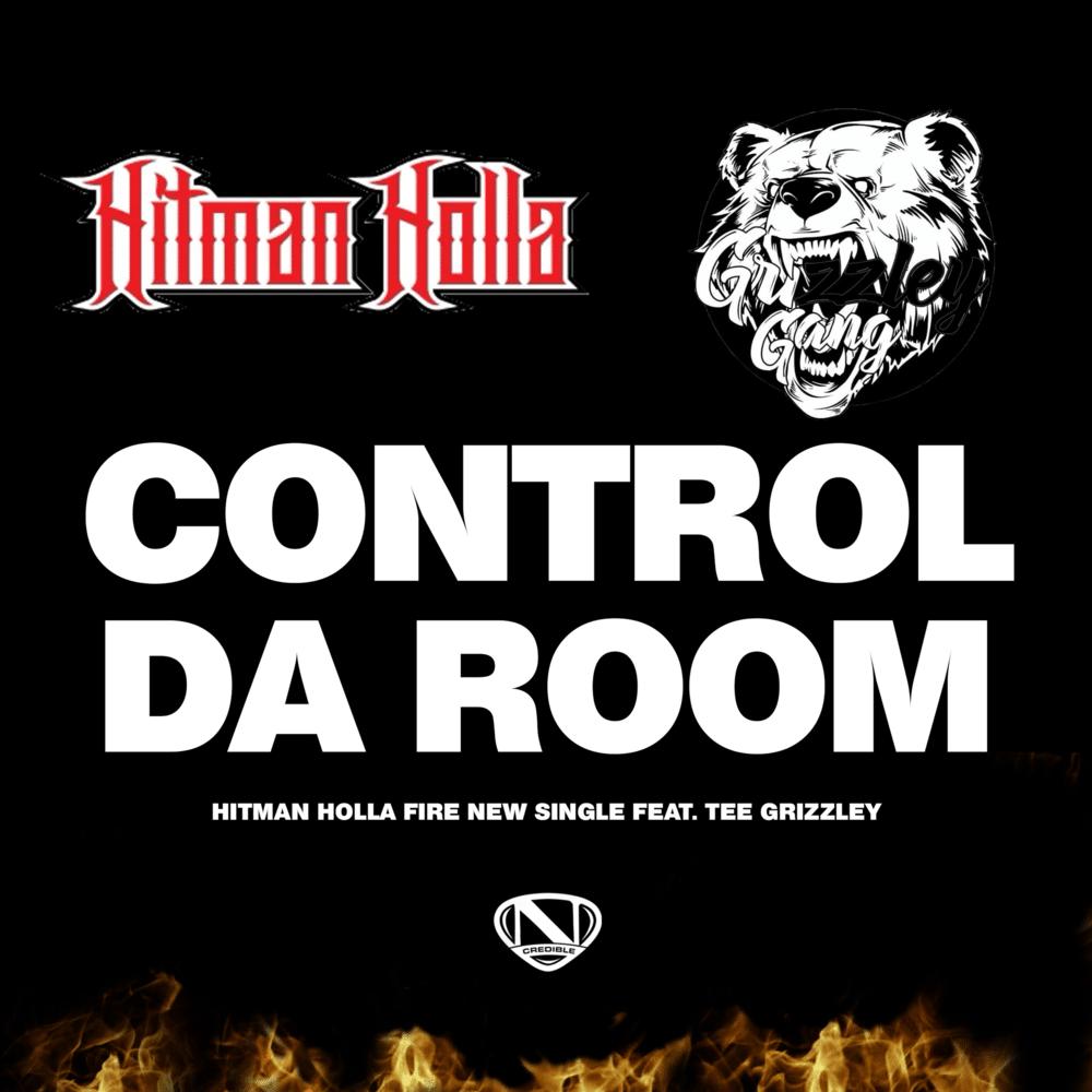 Hitman Holla Ft. Tee Grizzley - Control Da Room