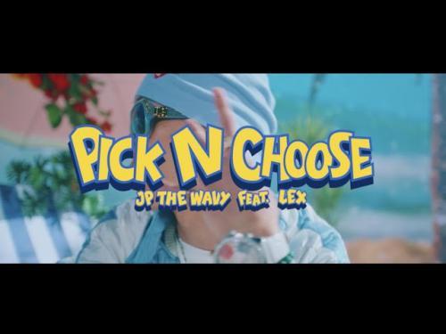 JP THE WAVY - Pick N Choose Ft. LEX