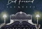 Jacquees - Bed Friend Feat. Queen Naija