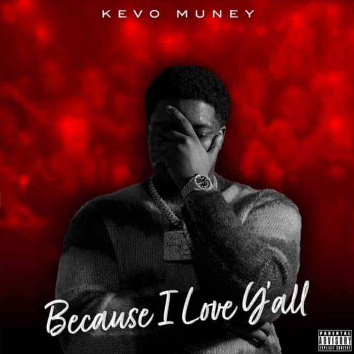 Kevo Muney - Because I Love Y'all