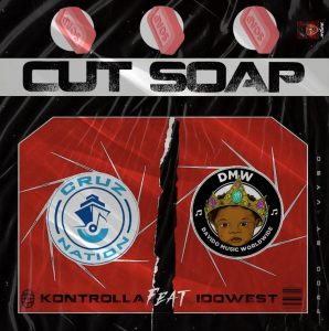 Kontrolla - Cut Soap Ft. Idowest
