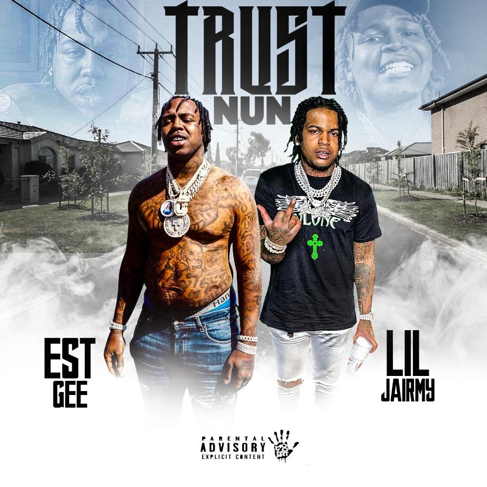 Lil Jairmy & EST Gee - Trust Nun