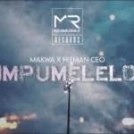 Makwa – Impumelelo Ft. HitManCEO