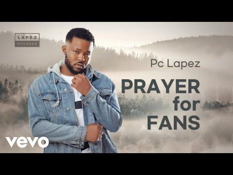 Pc Lapez - Prayer For Fans