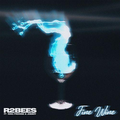 R2bees - Fine Wine Ft. King Promise, Joeboy
